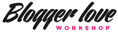 Blogger Love Workshop