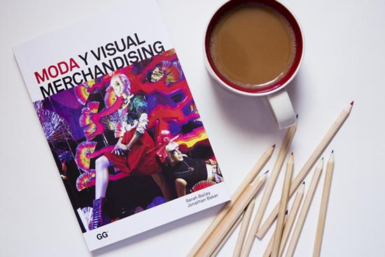 Reseña: Moda y Visual Merchandising de Editorial GG - Sarah Bailey y Jonathan Baker